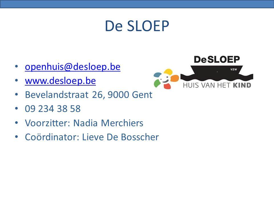 De SLOEP openhuis@desloep.be www.desloep.be Bevelandstraat 26, 9000 Gent 09 234 38 58 Voorzitter: Nadia Merchiers Coördinator: Lieve De Bosscher