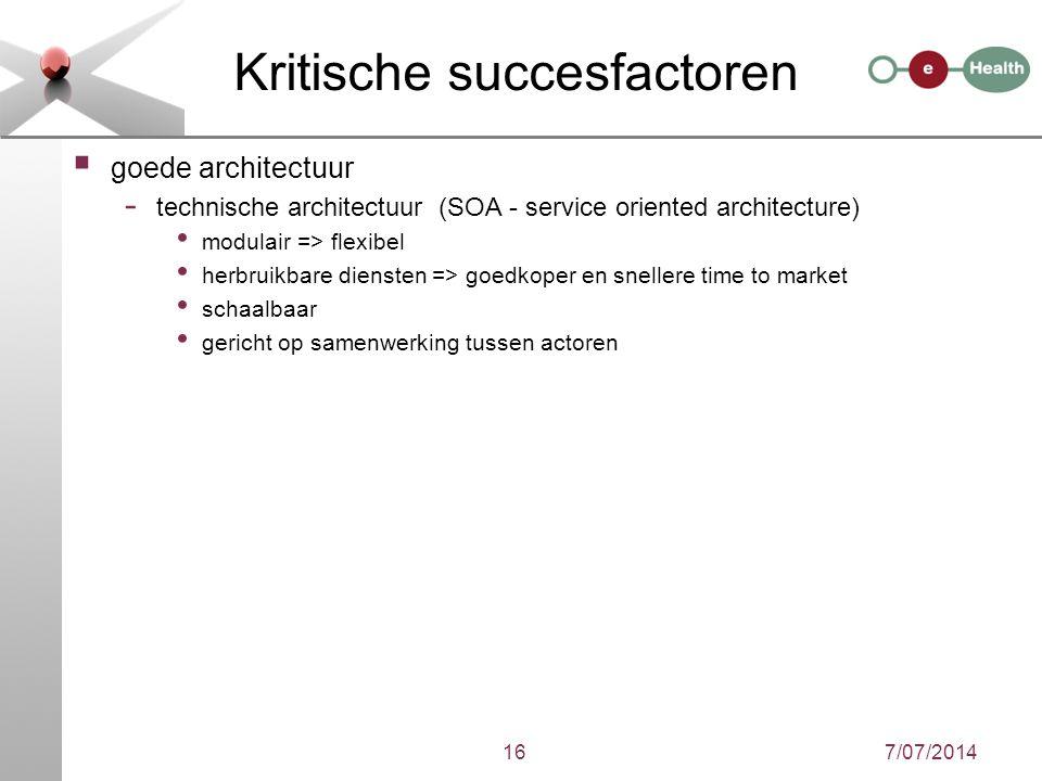 Kritische succesfactoren  goede architectuur - technische architectuur (SOA - service oriented architecture) modulair => flexibel herbruikbare dienst