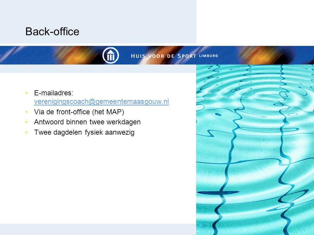 Back-office E-mailadres: verenigingscoach@gemeentemaasgouw.nl verenigingscoach@gemeentemaasgouw.nl Via de front-office (het MAP) Antwoord binnen twee werkdagen Twee dagdelen fysiek aanwezig