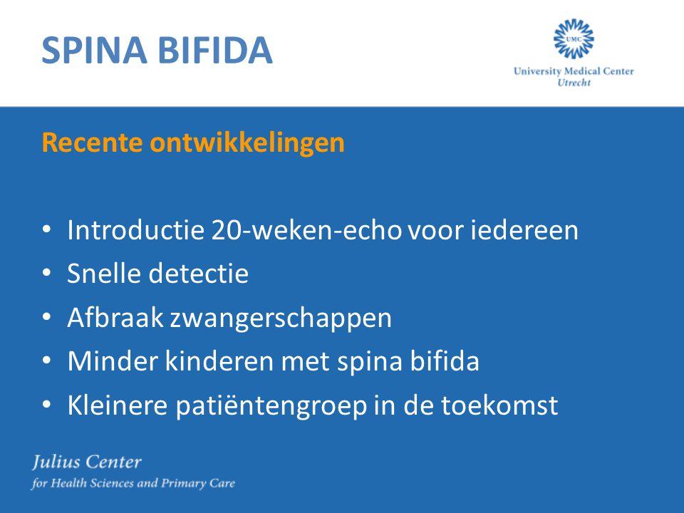SPINA BIFIDA Recente ontwikkelingen Introductie 20-weken-echo voor iedereen Snelle detectie Afbraak zwangerschappen Minder kinderen met spina bifida Kleinere patiëntengroep in de toekomst