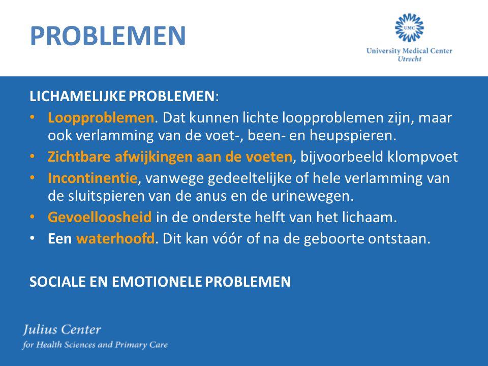 PROBLEMEN LICHAMELIJKE PROBLEMEN: Loopproblemen. Dat kunnen lichte loopproblemen zijn, maar ook verlamming van de voet-, been- en heupspieren. Zichtba