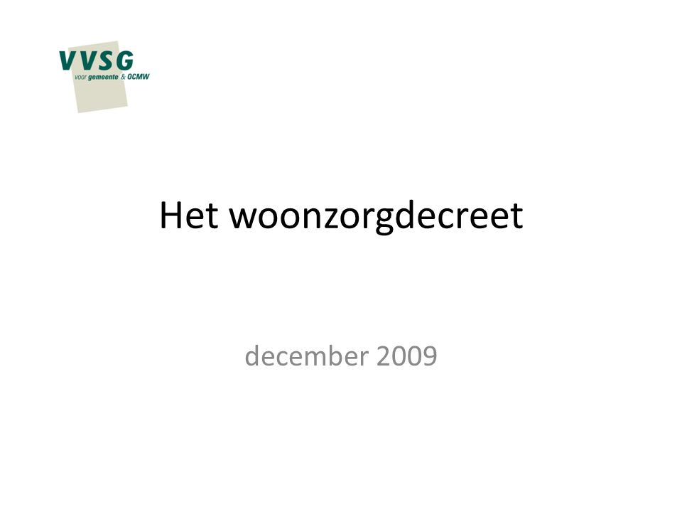 Het woonzorgdecreet december 2009