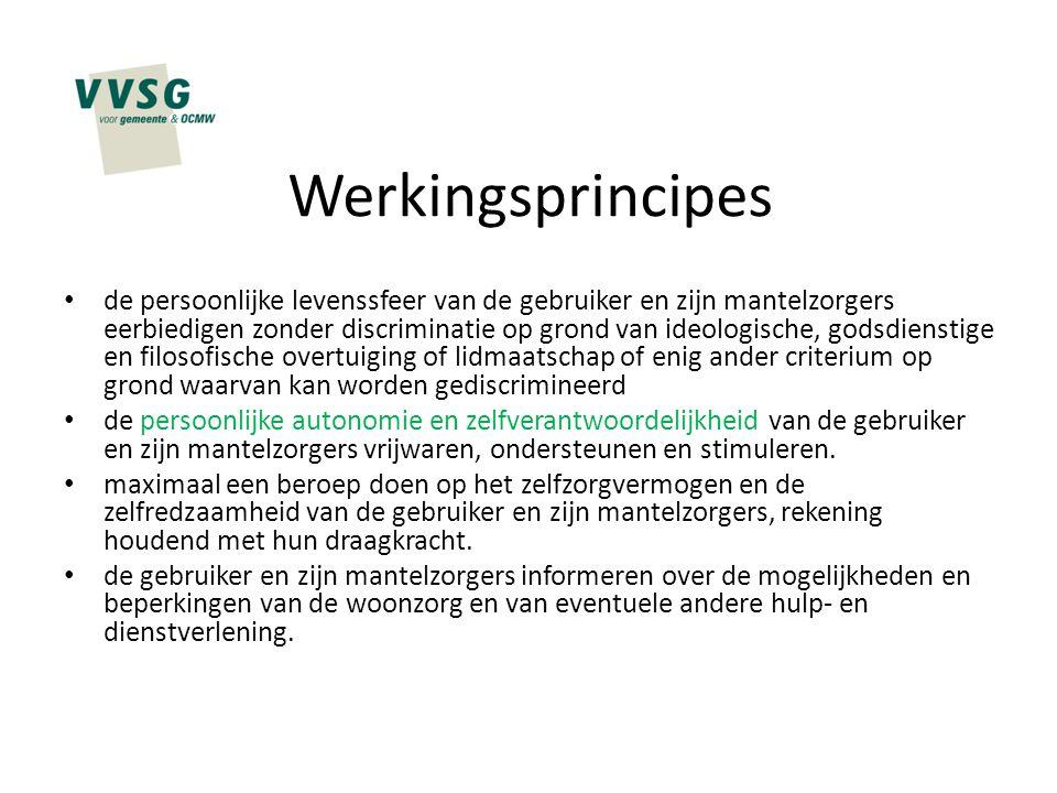 Werkingsprincipes de persoonlijke levenssfeer van de gebruiker en zijn mantelzorgers eerbiedigen zonder discriminatie op grond van ideologische, godsd