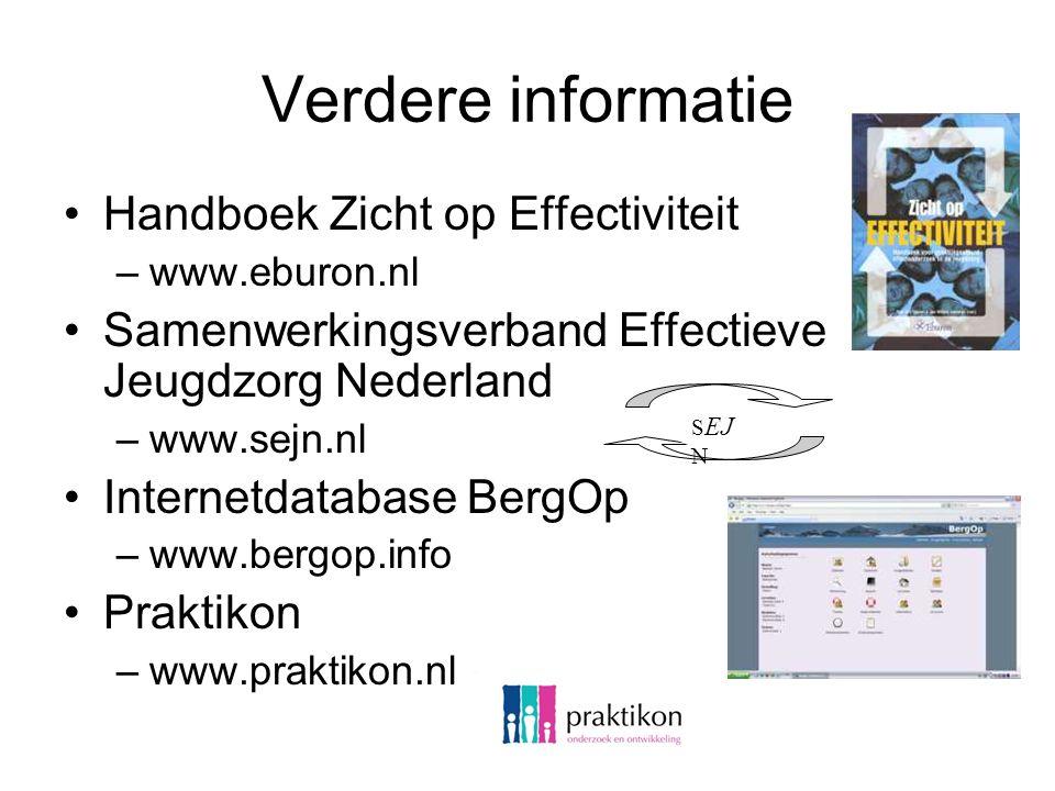 Verdere informatie Handboek Zicht op Effectiviteit –www.eburon.nl Samenwerkingsverband Effectieve Jeugdzorg Nederland –www.sejn.nl Internetdatabase BergOp –www.bergop.info Praktikon –www.praktikon.nl S EJ N