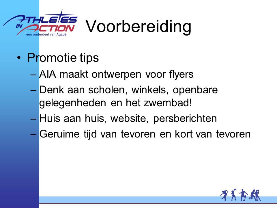 Voorbereiding Promotie tips –AIA maakt ontwerpen voor flyers –Denk aan scholen, winkels, openbare gelegenheden en het zwembad.