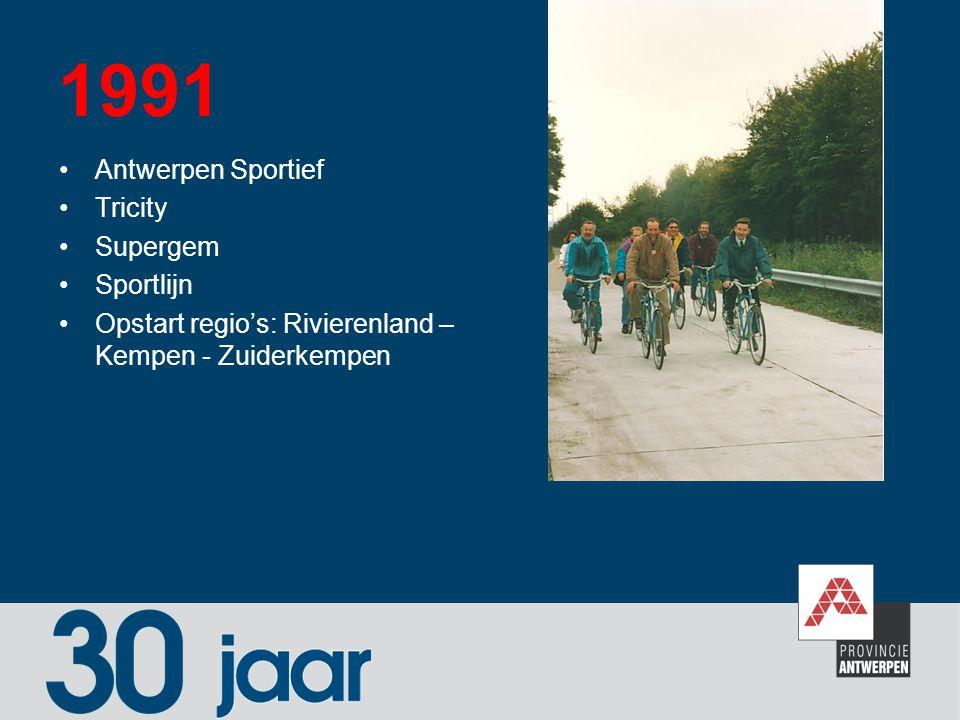 1991 Antwerpen Sportief Tricity Supergem Sportlijn Opstart regio's: Rivierenland – Kempen - Zuiderkempen