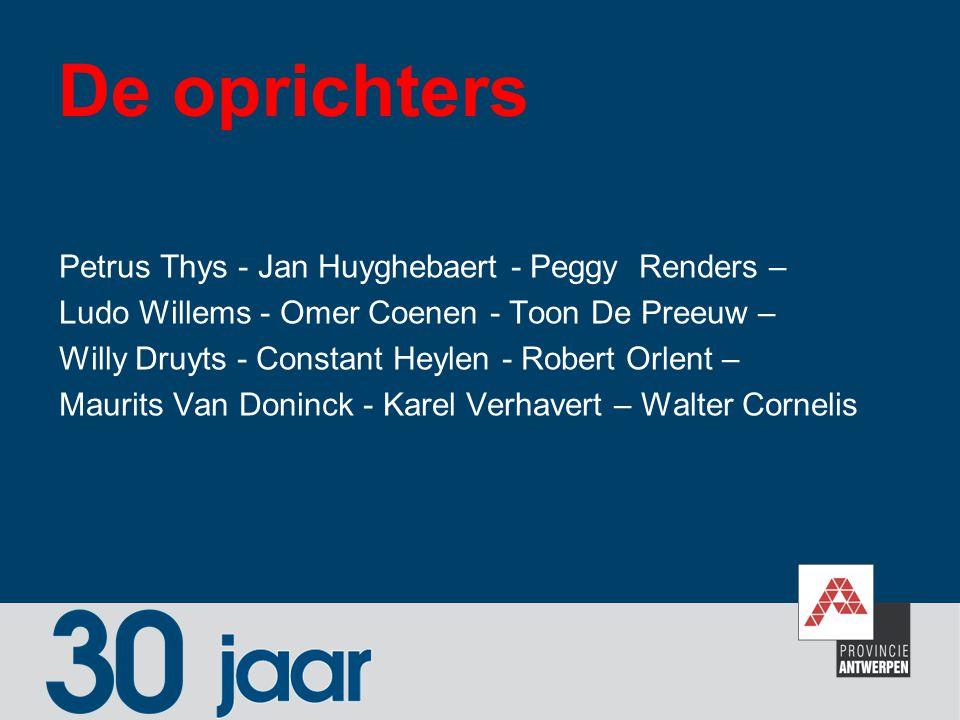 De oprichters Petrus Thys - Jan Huyghebaert - Peggy Renders – Ludo Willems - Omer Coenen - Toon De Preeuw – Willy Druyts - Constant Heylen - Robert Or