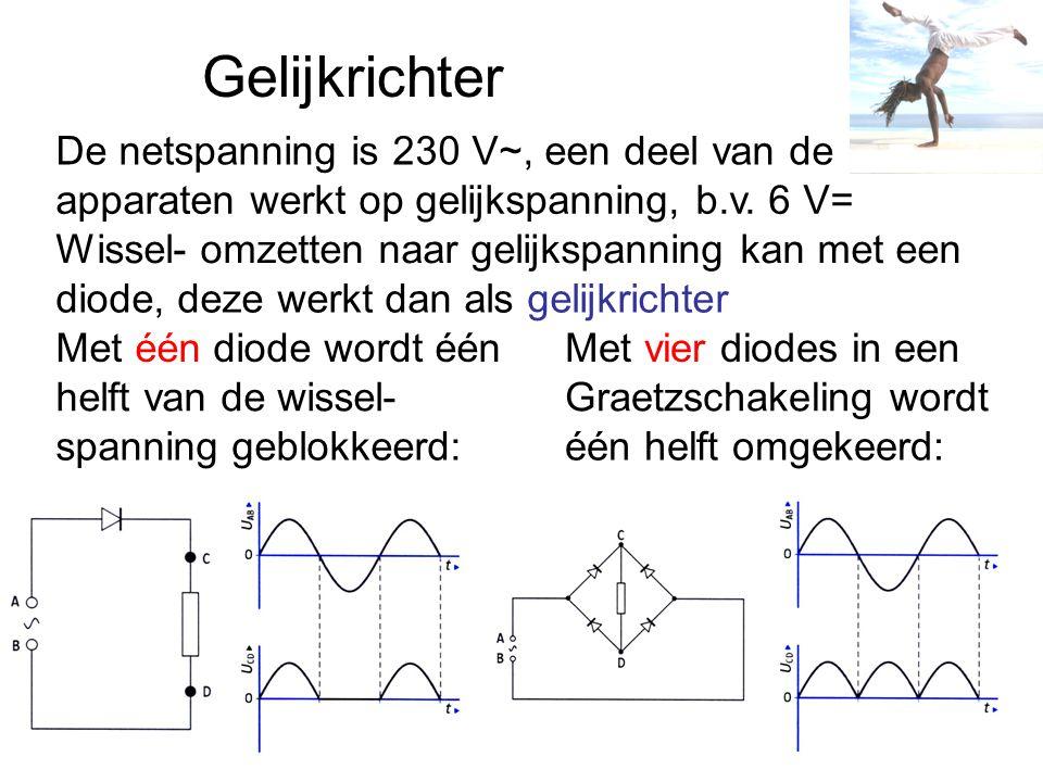 Gelijkrichter De netspanning is 230 V~, een deel van de apparaten werkt op gelijkspanning, b.v. 6 V= Wissel- omzetten naar gelijkspanning kan met een
