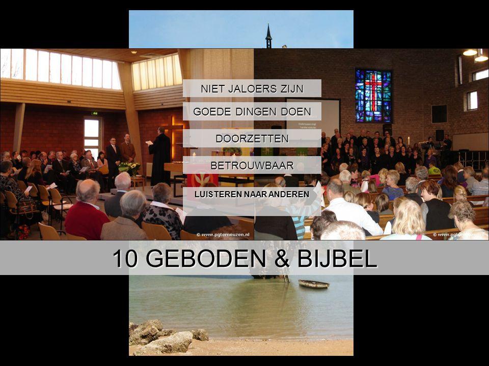 10 GEBODEN & BIJBEL LUISTEREN NAAR ANDEREN NIET JALOERS ZIJN DOORZETTEN BETROUWBAAR GOEDE DINGEN DOEN