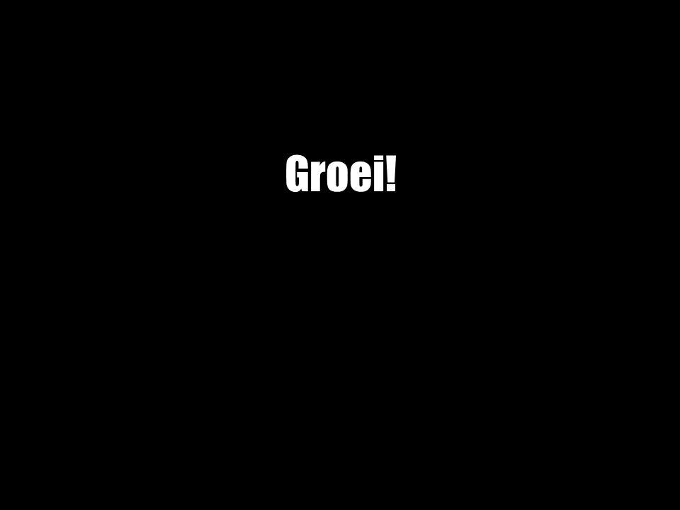 Groei!