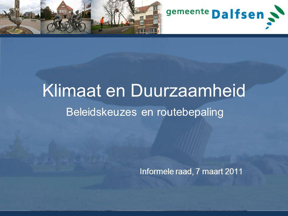 Klimaat en Duurzaamheid Beleidskeuzes en routebepaling Informele raad, 7 maart 2011