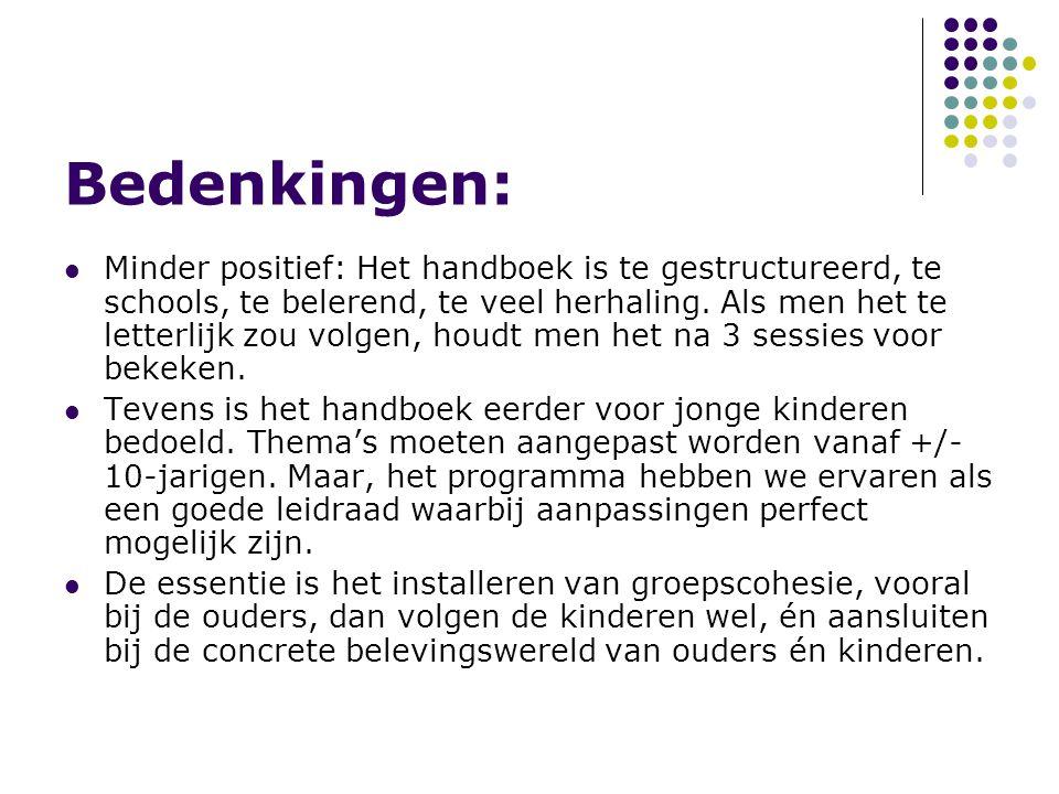 Bedenkingen: Minder positief: Het handboek is te gestructureerd, te schools, te belerend, te veel herhaling.