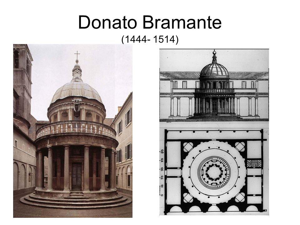 Donato Bramante (1444- 1514)
