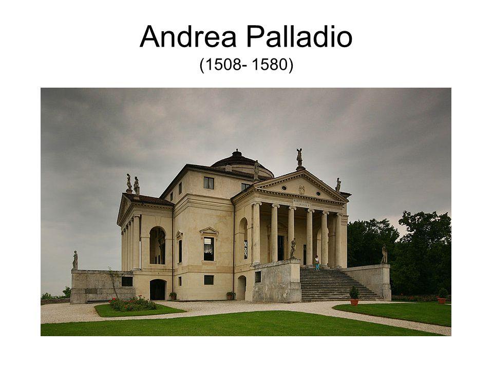 Andrea Palladio (1508- 1580)