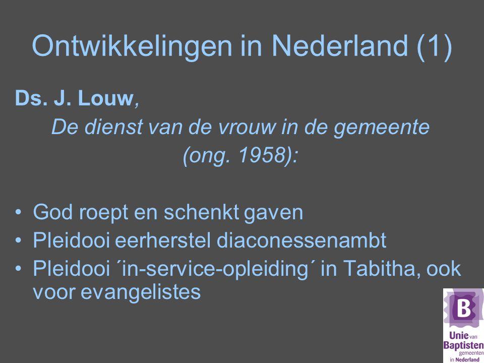Ontwikkelingen in Nederland (1) Ds.J. Louw, De dienst van de vrouw in de gemeente (ong.