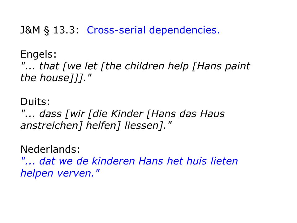 J&M § 13.3: Cross-serial dependencies. Engels: ...