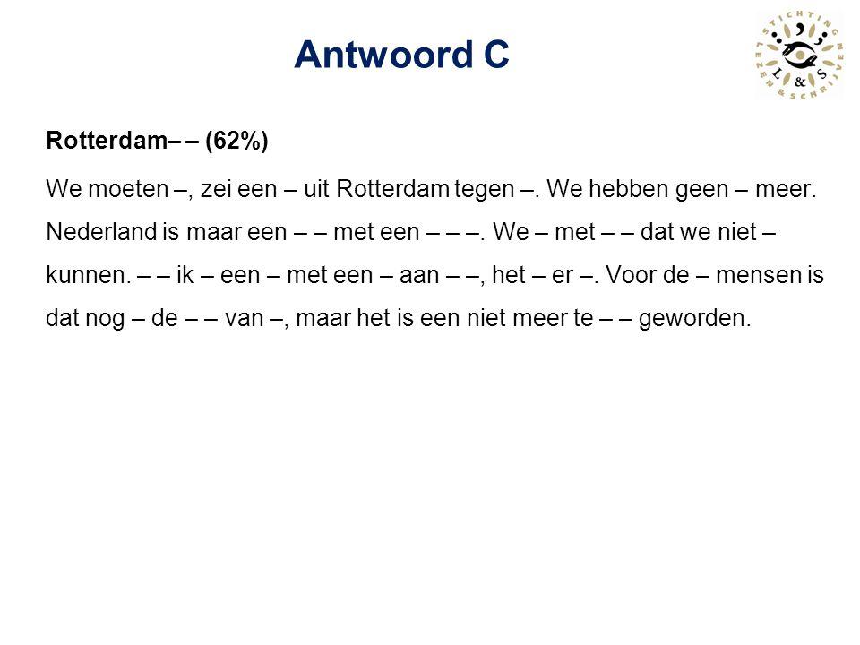 Rotterdam– – (84%) We moeten –, zei een – uit Rotterdam tegen me.