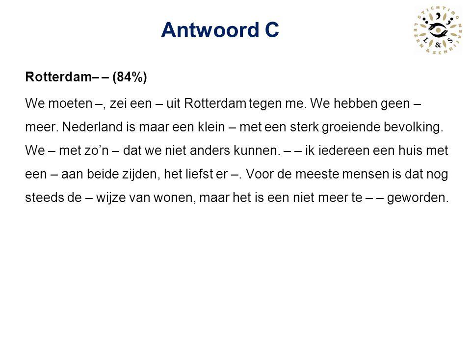 Rotterdam– omhoog (93%) We moeten omhoog, zei een – uit Rotterdam tegen me.