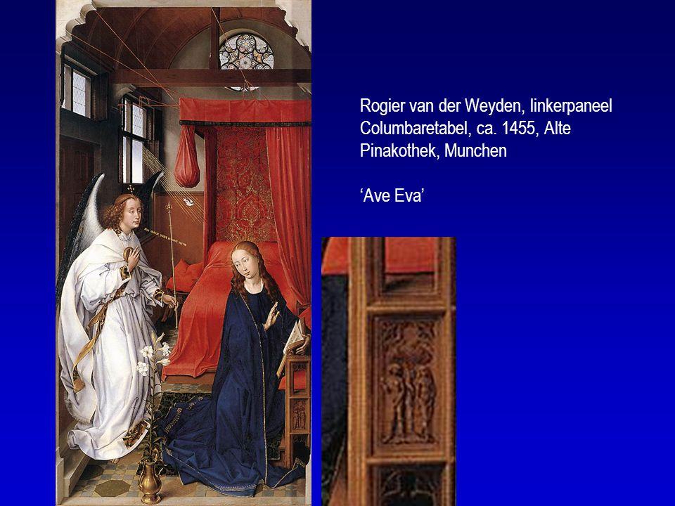 Rogier van der Weyden, linkerpaneel Columbaretabel, ca. 1455, Alte Pinakothek, Munchen 'Ave Eva'