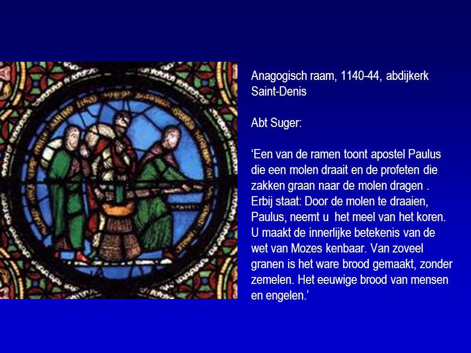 Anagogisch raam, 1140-44, abdijkerk Saint-Denis Abt Suger: 'Een van de ramen toont apostel Paulus die een molen draait en de profeten die zakken graan naar de molen dragen.