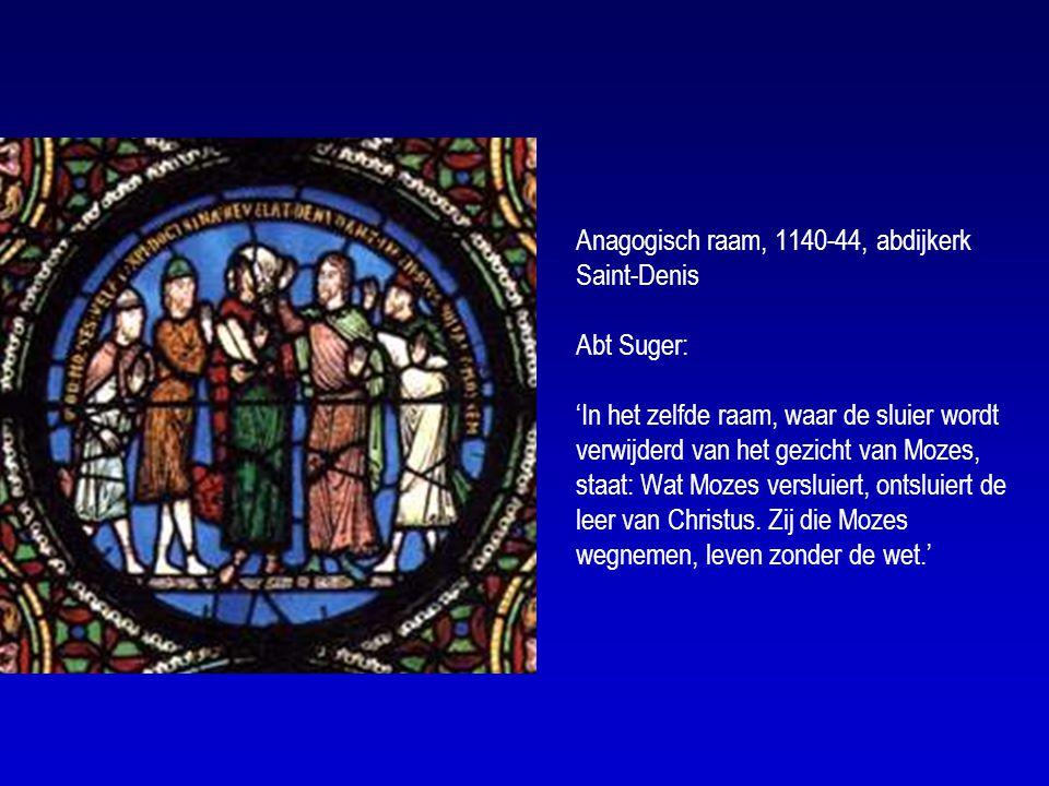 Anagogisch raam, 1140-44, abdijkerk Saint-Denis Abt Suger: 'In het zelfde raam, waar de sluier wordt verwijderd van het gezicht van Mozes, staat: Wat Mozes versluiert, ontsluiert de leer van Christus.