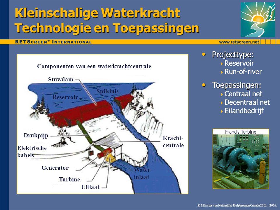 © Minister van Natuurlijke Hulpbronnen Canada 2001 – 2005. Kleinschalige Waterkracht Technologie en Toepassingen Projecttype: Projecttype:  Reservoir