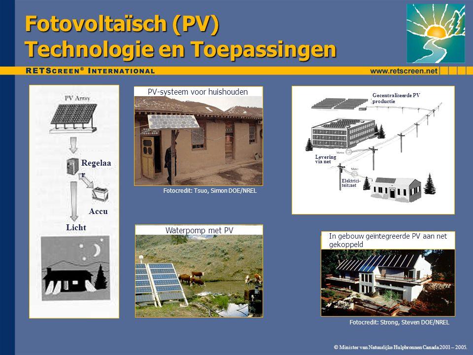 © Minister van Natuurlijke Hulpbronnen Canada 2001 – 2005. Fotovoltaïsch (PV) Technologie en Toepassingen Fotocredit: Tsuo, Simon DOE/NREL Fotocredit: