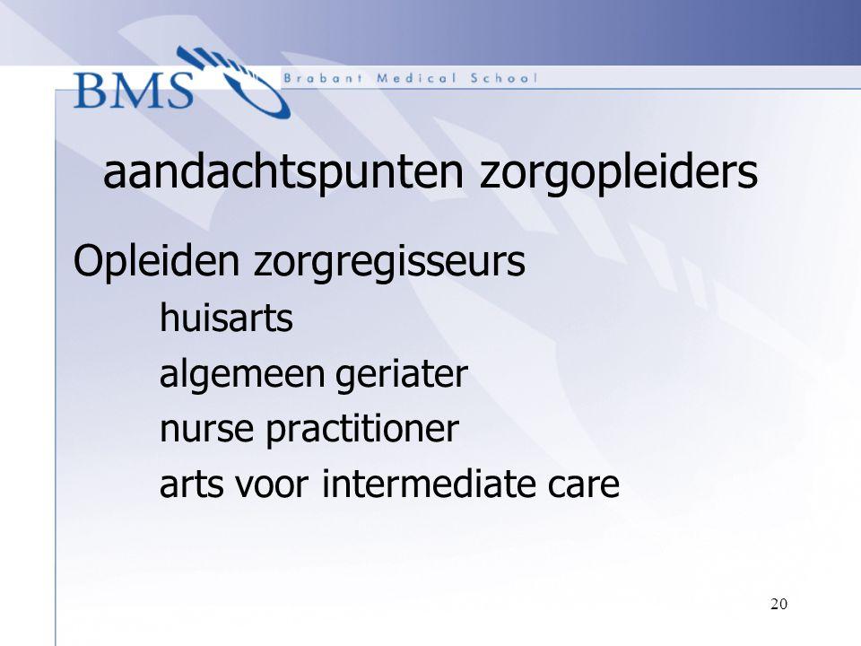 20 aandachtspunten zorgopleiders Opleiden zorgregisseurs huisarts algemeen geriater nurse practitioner arts voor intermediate care