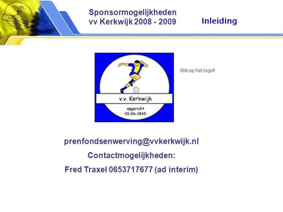 prenfondsenwerving@vvkerkwijk.nl Contactmogelijkheden: Fred Traxel 0653717677 (ad interim) Klik op het logo!.