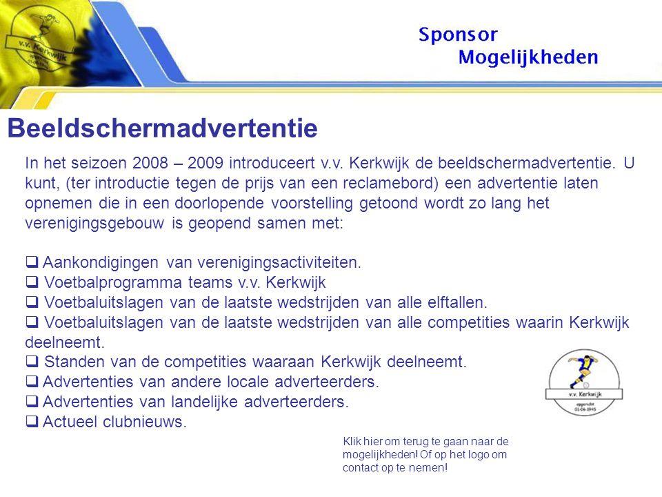 In het seizoen 2008 – 2009 introduceert v.v. Kerkwijk de beeldschermadvertentie.