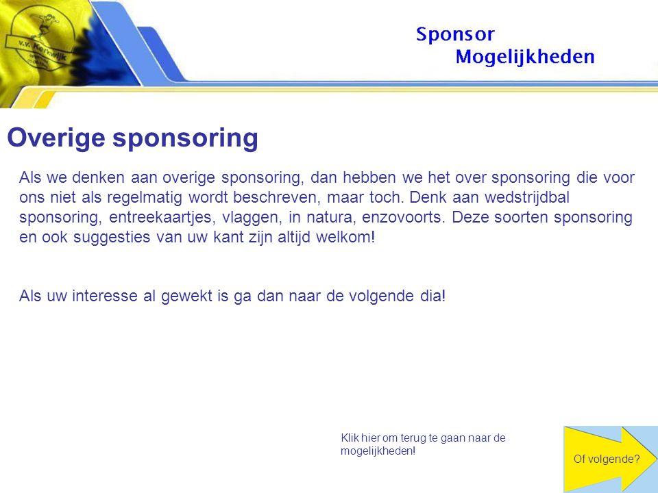 Klik hier om terug te gaan naar de mogelijkheden. Overige sponsoring Of volgende.