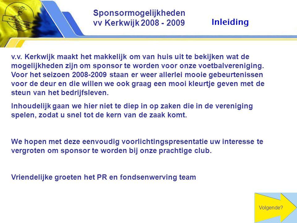 v.v. Kerkwijk maakt het makkelijk om van huis uit te bekijken wat de mogelijkheden zijn om sponsor te worden voor onze voetbalvereniging. Voor het sei