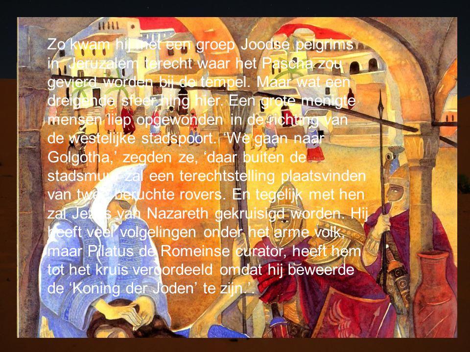 Zo kwam hij met een groep Joodse pelgrims in Jeruzalem terecht waar het Pascha zou gevierd worden bij de tempel.