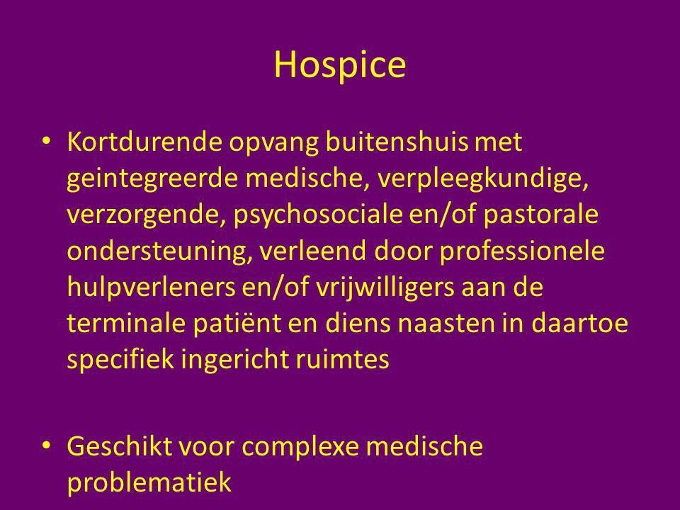 Hospice Kortdurende opvang buitenshuis met geintegreerde medische, verpleegkundige, verzorgende, psychosociale en/of pastorale ondersteuning, verleend