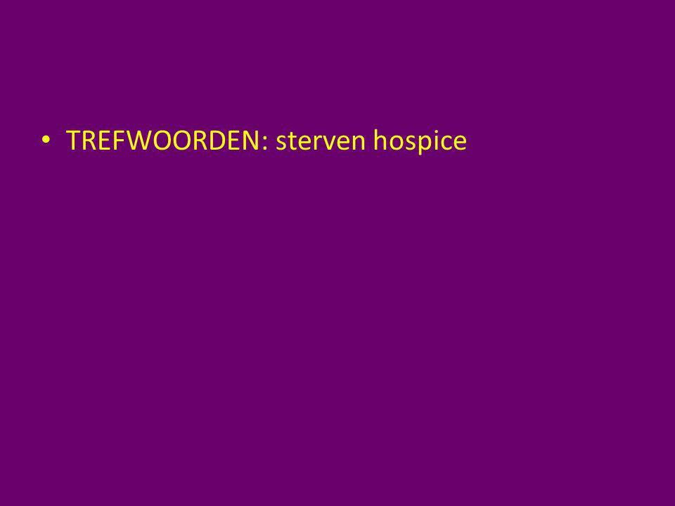 TREFWOORDEN: sterven hospice