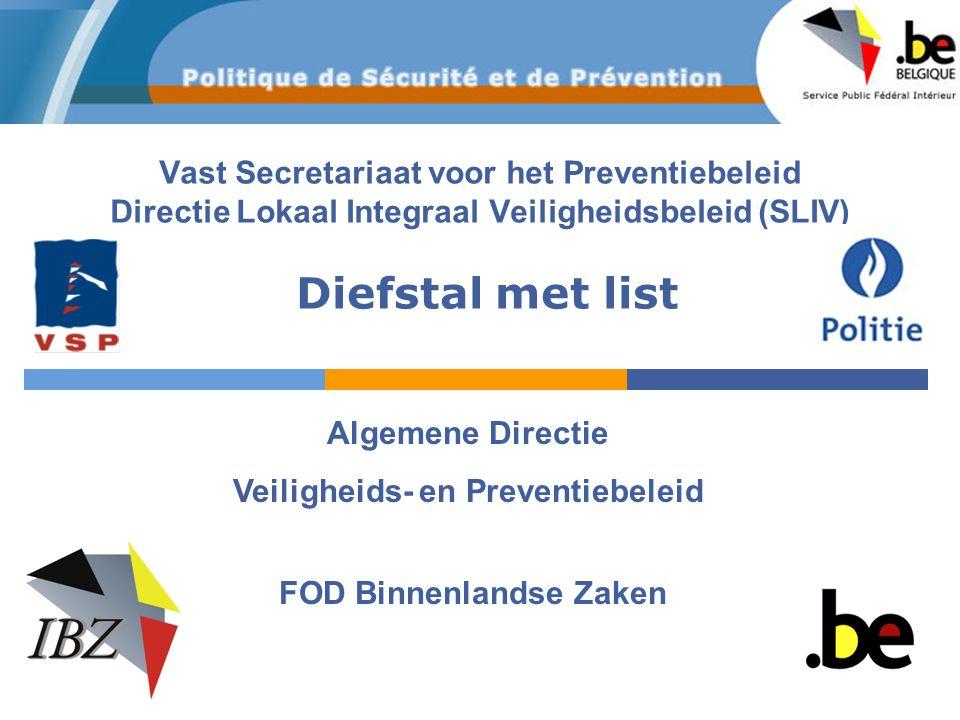 Vast Secretariaat voor het Preventiebeleid Directie Lokaal Integraal Veiligheidsbeleid (SLIV) FOD Binnenlandse Zaken Algemene Directie Veiligheids- en
