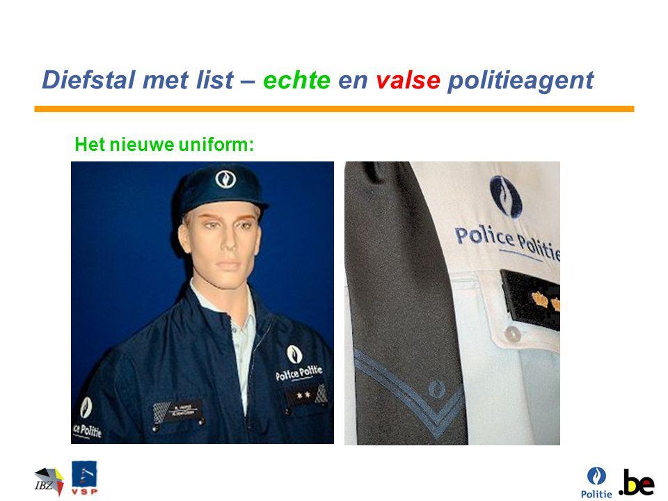 Diefstal met list – echte en valse politieagent Het nieuwe uniform: