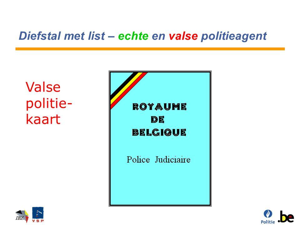 Diefstal met list – echte en valse politieagent Valse politie- kaart