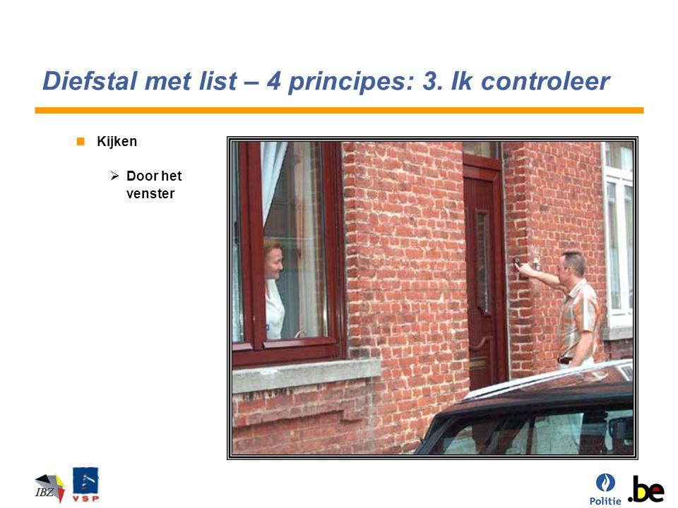 Diefstal met list – 4 principes: 3. Ik controleer Kijken  Door het venster