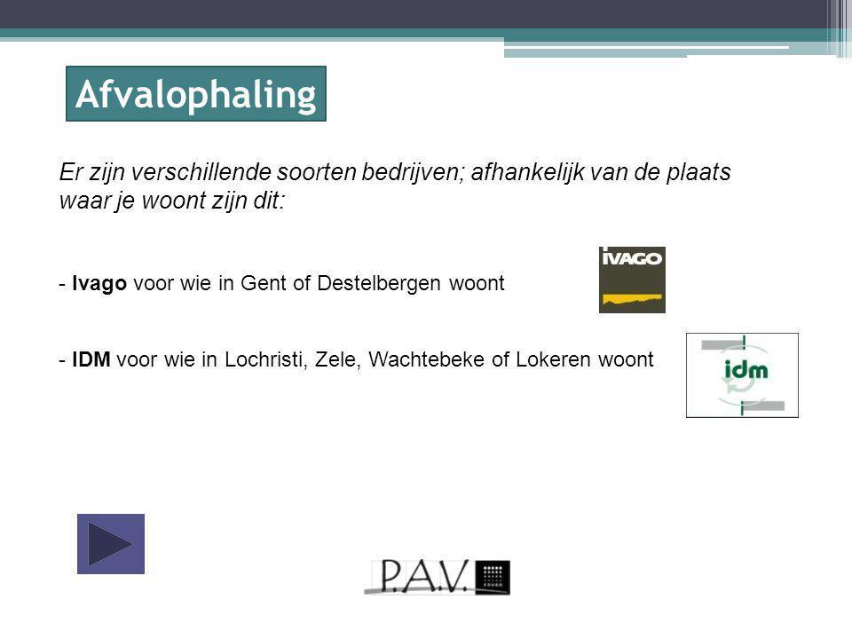 Er zijn verschillende soorten bedrijven; afhankelijk van de plaats waar je woont zijn dit: - Ivago voor wie in Gent of Destelbergen woont - IDM voor w