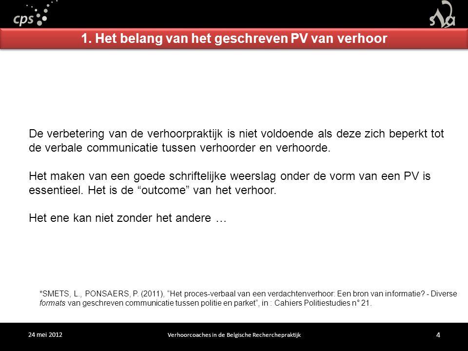24 mei 2012 Verhoorcoaches in de Belgische Recherchepraktijk 4 1.