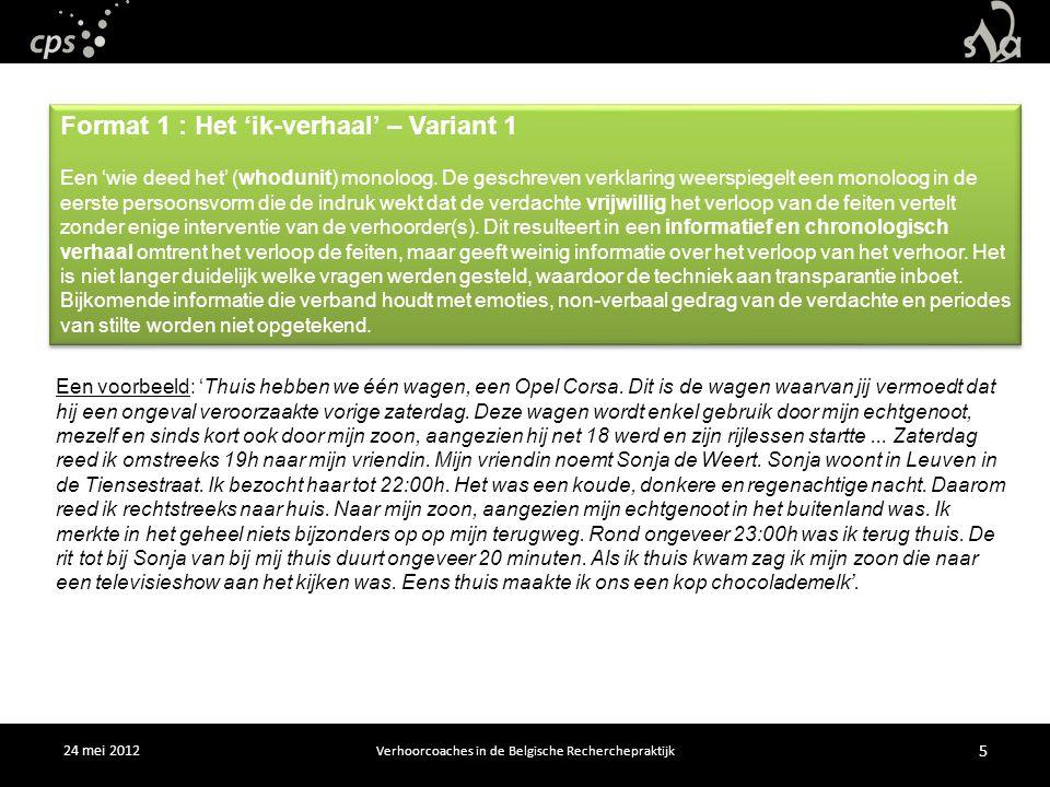 24 mei 2012 Verhoorcoaches in de Belgische Recherchepraktijk 5 Een voorbeeld: 'Thuis hebben we één wagen, een Opel Corsa.