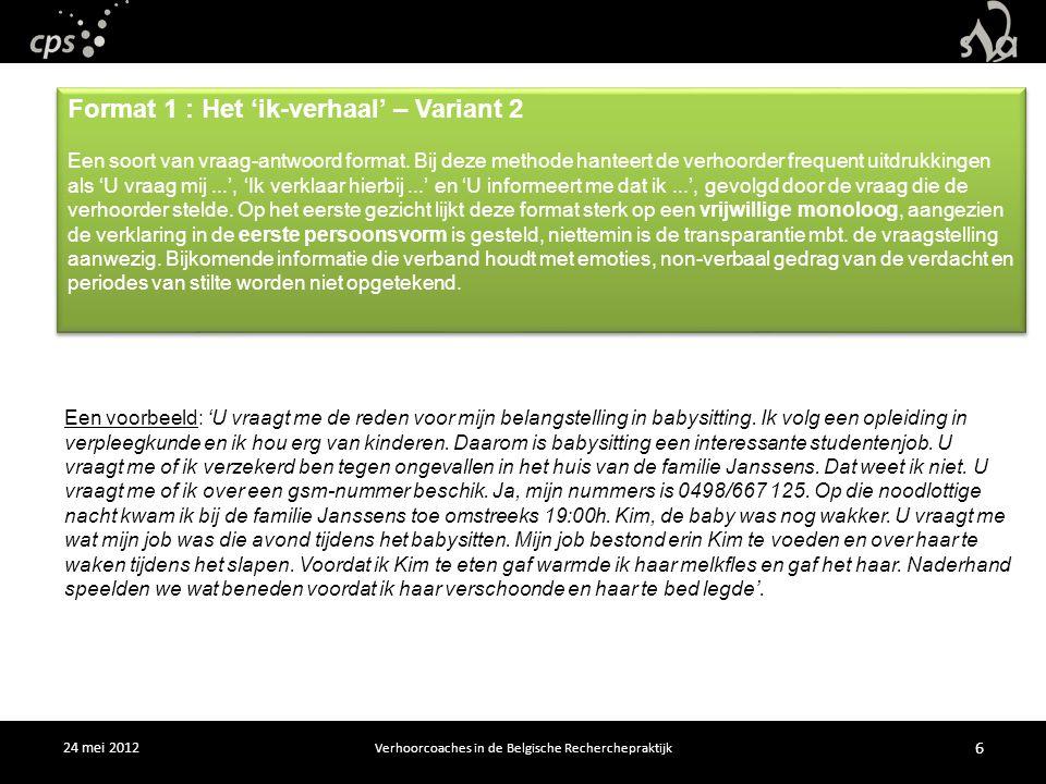 24 mei 2012 Verhoorcoaches in de Belgische Recherchepraktijk 6 Een voorbeeld: 'U vraagt me de reden voor mijn belangstelling in babysitting.