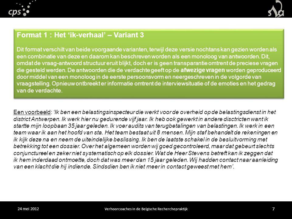 24 mei 2012 Verhoorcoaches in de Belgische Recherchepraktijk 7 Een voorbeeld: 'Ik ben een belastingsinspecteur die werkt voor de overheid op de belastingsdienst in het district Antwerpen.