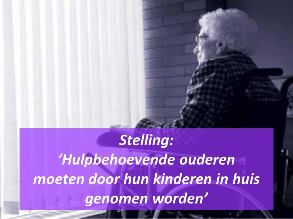 Stelling: 'Hulpbehoevende ouderen moeten door hun kinderen in huis genomen worden'