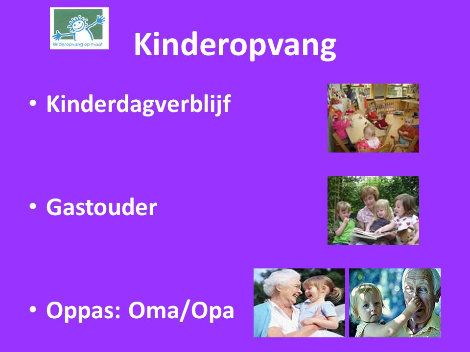 Kinderopvang Kinderdagverblijf Gastouder Oppas: Oma/Opa
