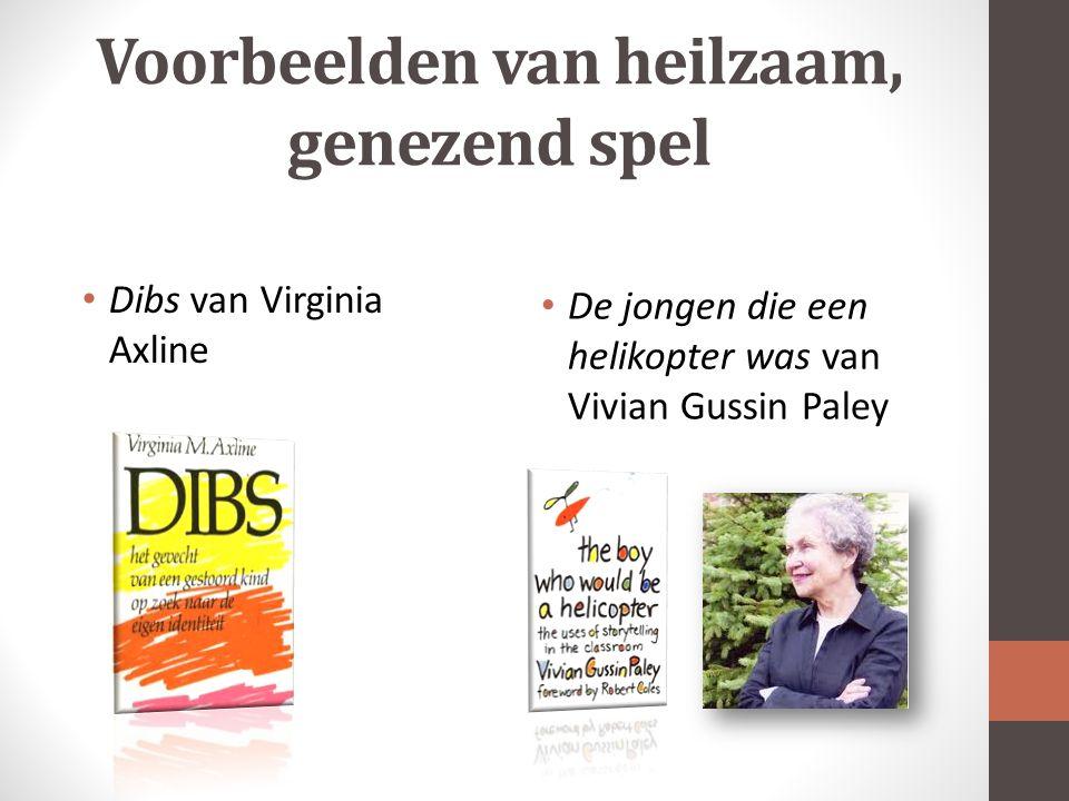 Voorbeelden van heilzaam, genezend spel Dibs van Virginia Axline De jongen die een helikopter was van Vivian Gussin Paley