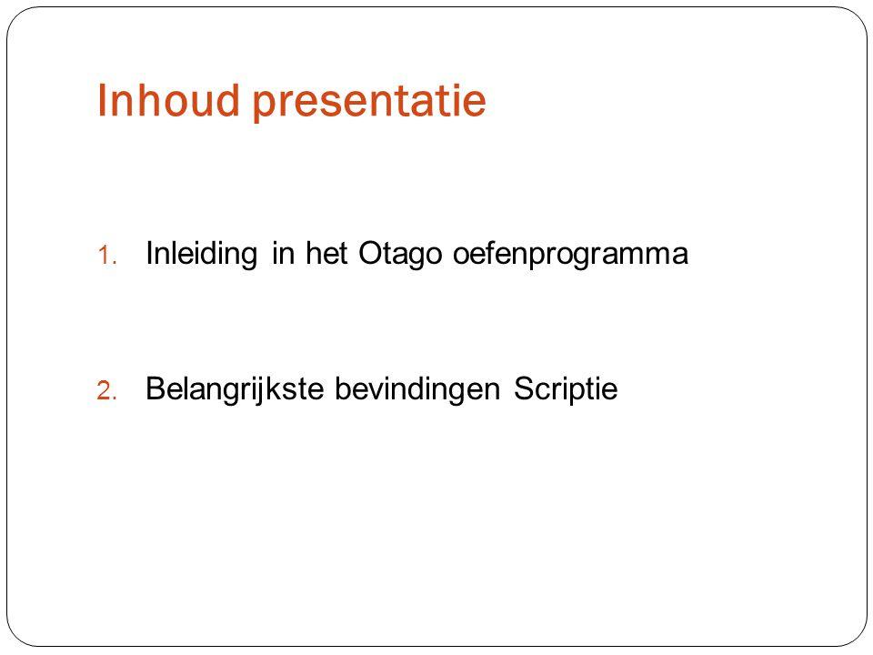 Inhoud presentatie 1. Inleiding in het Otago oefenprogramma 2. Belangrijkste bevindingen Scriptie