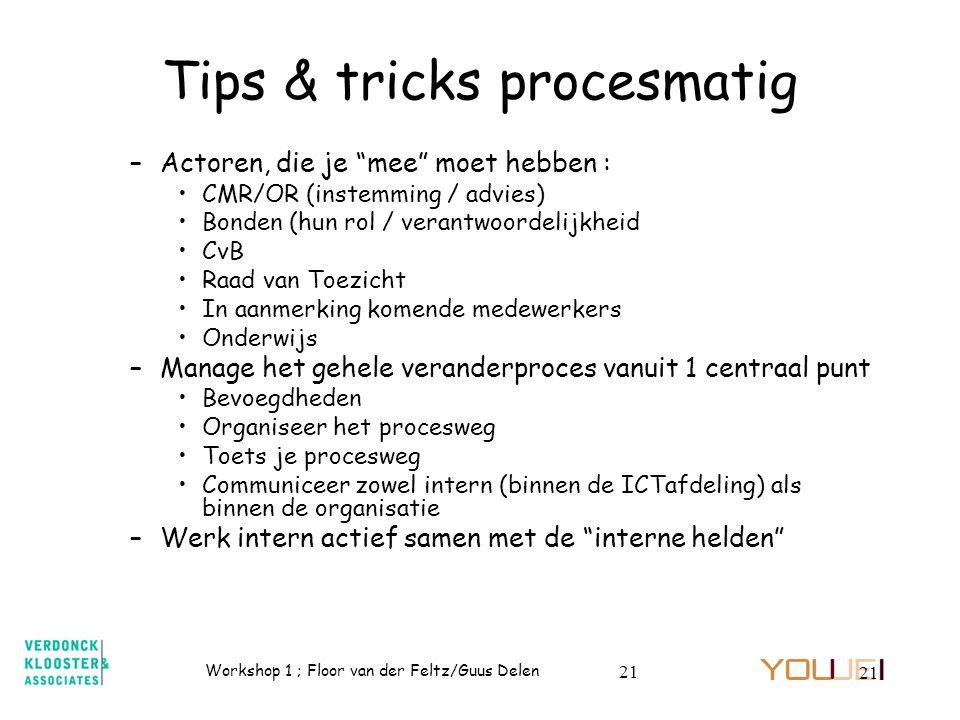 """Workshop 1 ; Floor van der Feltz/Guus Delen 21 –Actoren, die je """"mee"""" moet hebben : CMR/OR (instemming / advies) Bonden (hun rol / verantwoordelijkhei"""