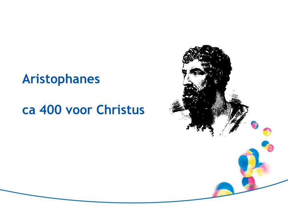 Aristophanes ca 400 voor Christus